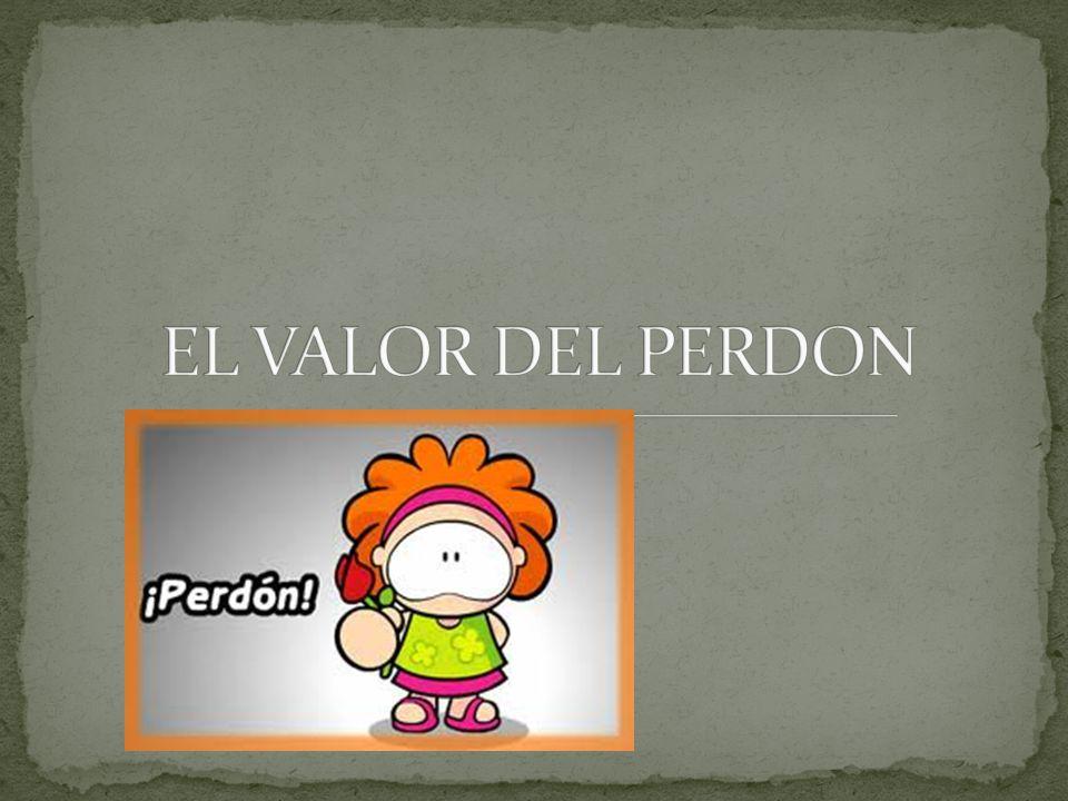 EL VALOR DEL PERDON