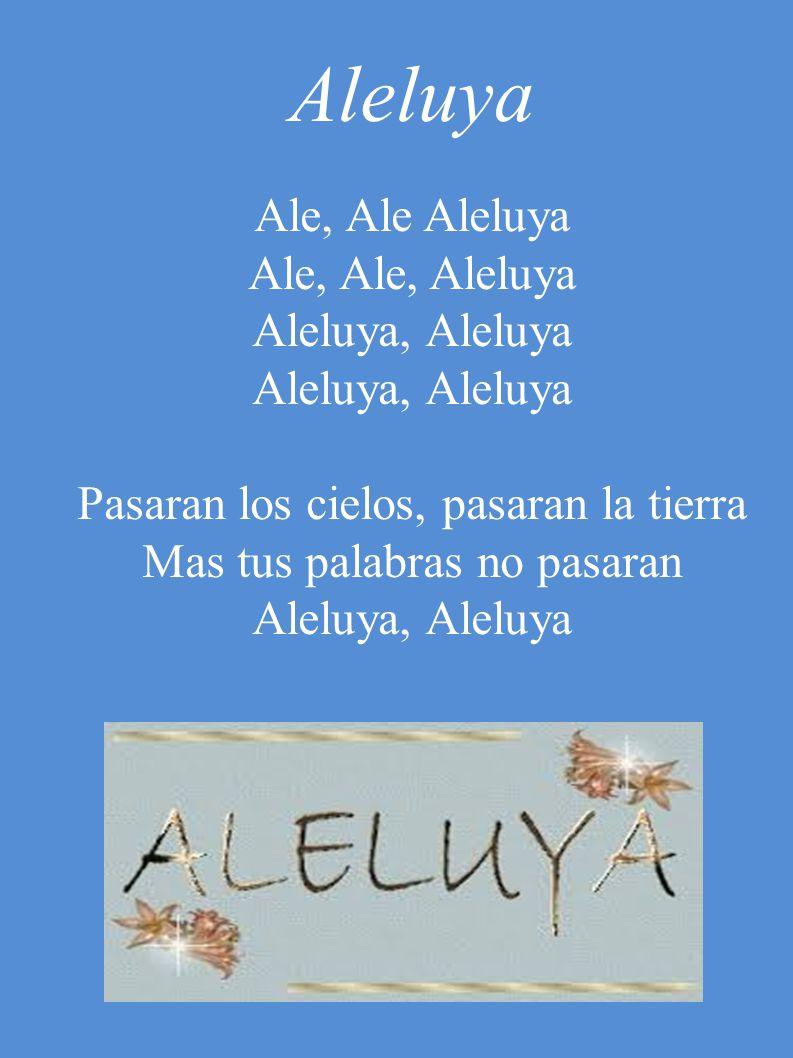 Aleluya Ale, Ale, Aleluya Aleluya, Aleluya
