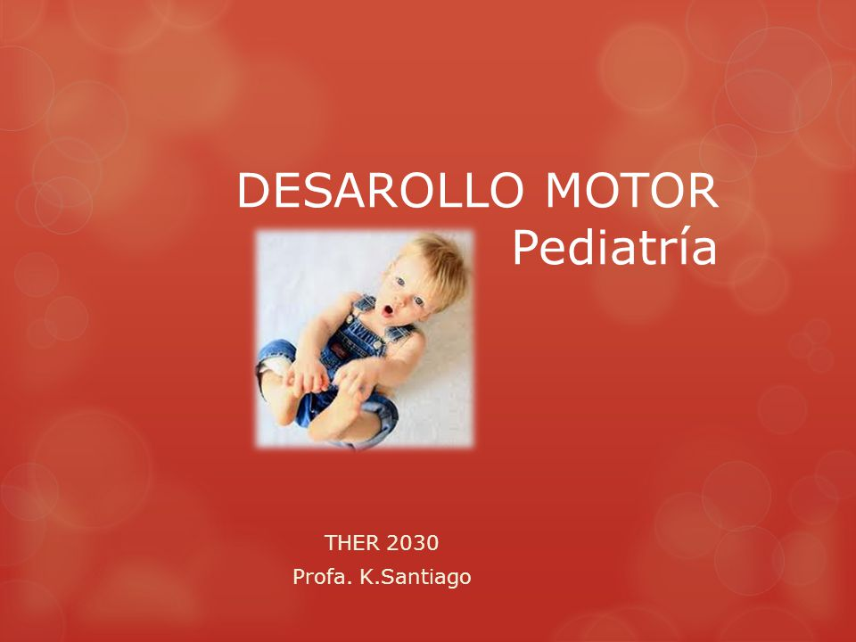 DESAROLLO MOTOR Pediatría