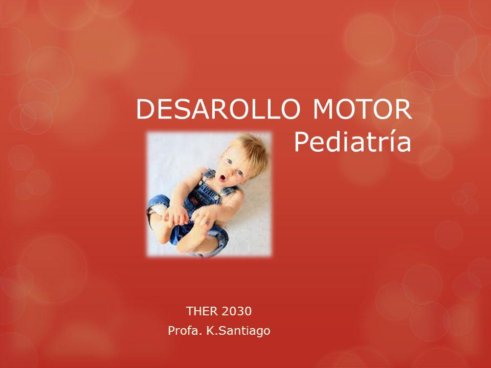 DESAROLLO MOTOR Pediatría