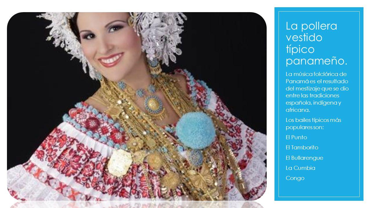 La pollera vestido típico panameño.