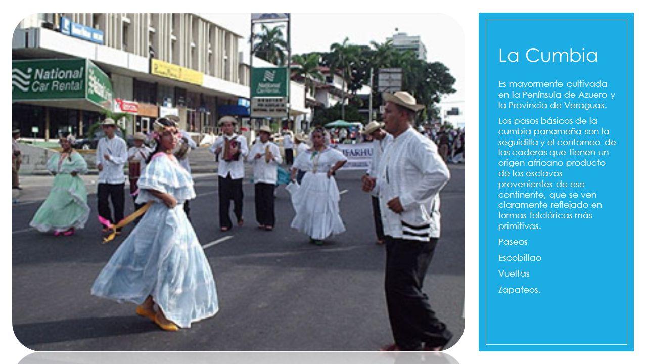 La Cumbia Es mayormente cultivada en la Península de Azuero y la Provincia de Veraguas.