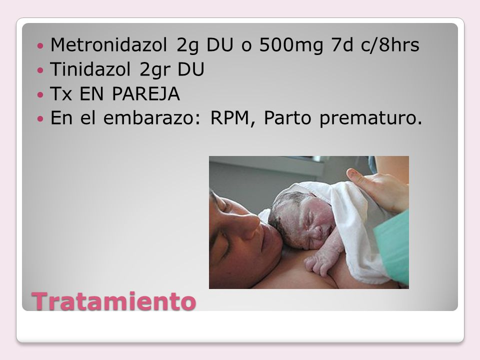Tratamiento Metronidazol 2g DU o 500mg 7d c/8hrs Tinidazol 2gr DU