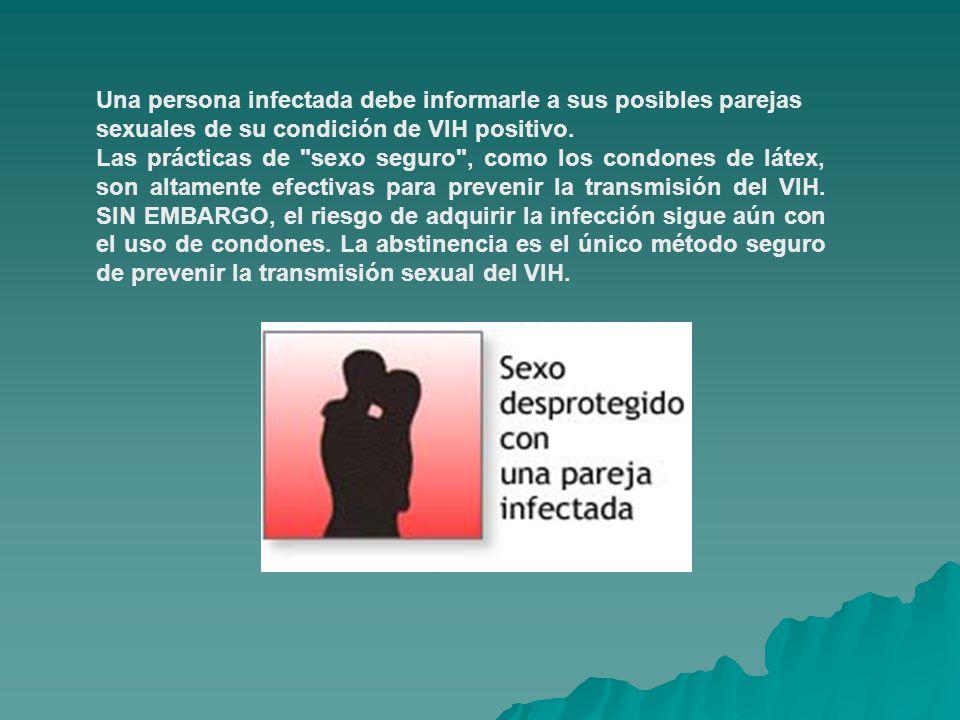 Una persona infectada debe informarle a sus posibles parejas sexuales de su condición de VIH positivo.