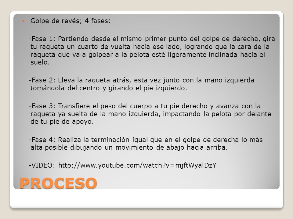 PROCESO Golpe de revés; 4 fases: