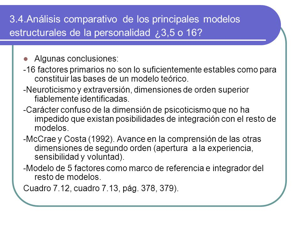 3.4.Análisis comparativo de los principales modelos estructurales de la personalidad ¿3,5 o 16
