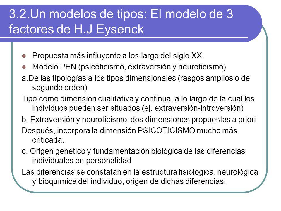 3.2.Un modelos de tipos: El modelo de 3 factores de H.J Eysenck