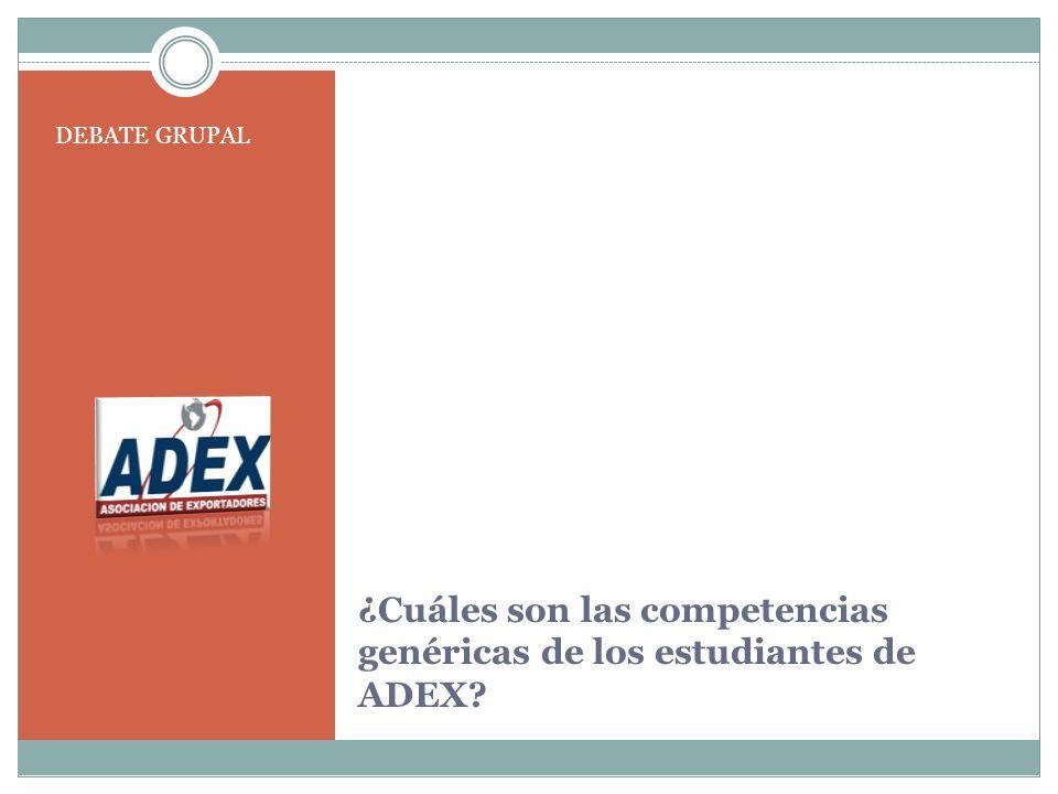 ¿Cuáles son las competencias genéricas de los estudiantes de ADEX