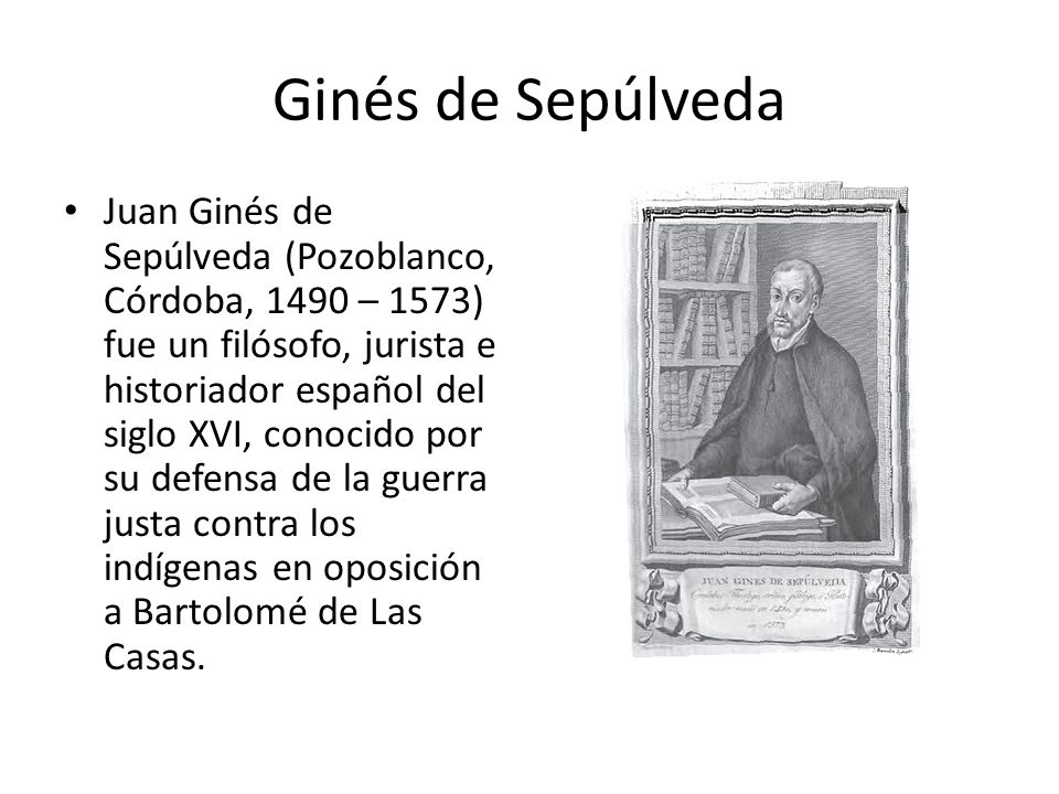 an introduction to the juan gins de sepulveda De las casas's confrontation with juan ginés de sepúlveda marks the be-  ginning of modernity's antidiscourse (ginés being a modern intellectual, an   according to jean-paul sartre in his introduction to the wretched of the earth,  frantz.