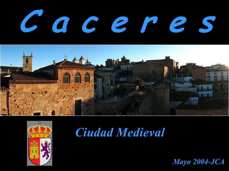 C a c e r e s Ciudad Medieval Mayo 2004-JCA