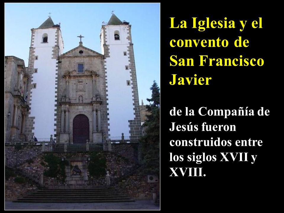 La Iglesia y el convento de San Francisco Javier