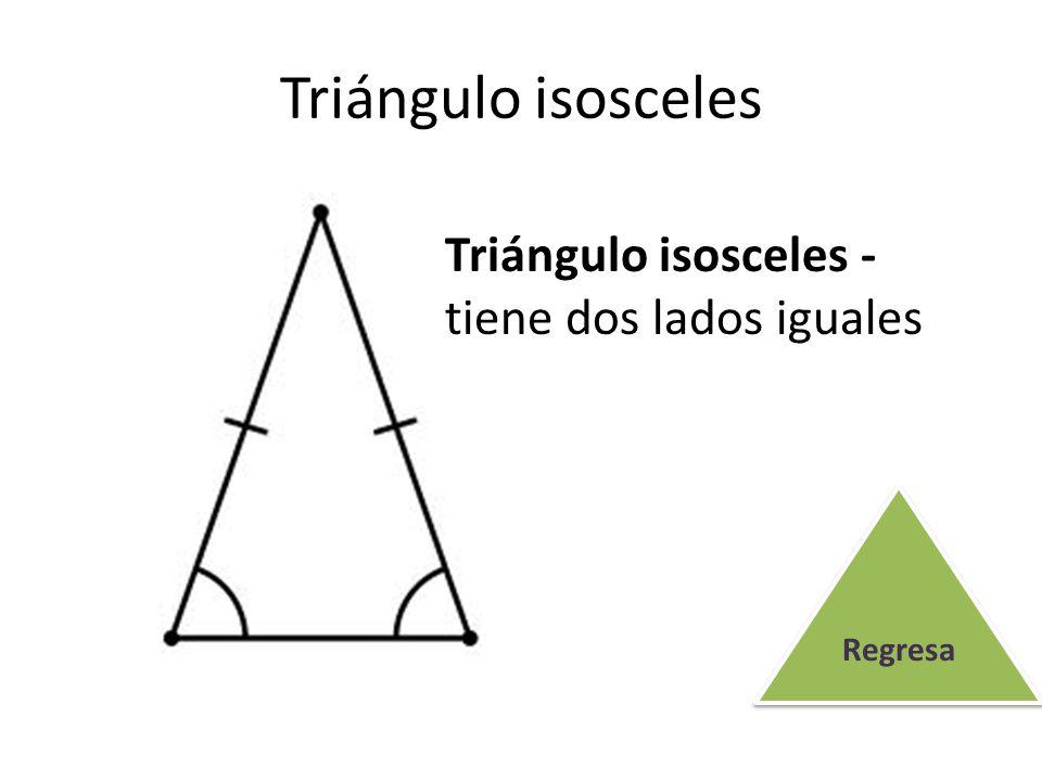 Triángulo isosceles Triángulo isosceles - tiene dos lados iguales