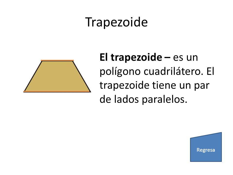 Trapezoide El trapezoide – es un polígono cuadrilátero. El trapezoide tiene un par de lados paralelos.