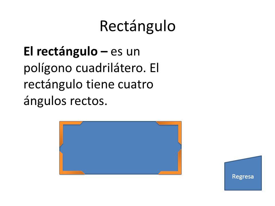 Rectángulo El rectángulo – es un polígono cuadrilátero.