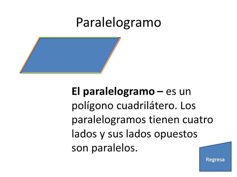 Paralelogramo El paralelogramo – es un polígono cuadrilátero. Los paralelogramos tienen cuatro lados y sus lados opuestos son paralelos.