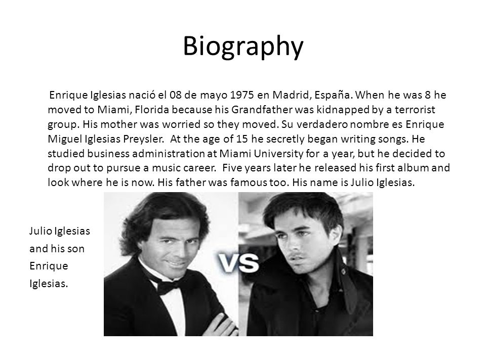 Biography Julio Iglesias and his son Enrique Iglesias.