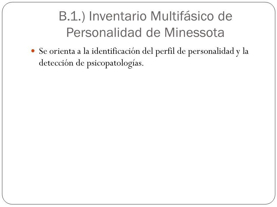 B.1.) Inventario Multifásico de Personalidad de Minessota