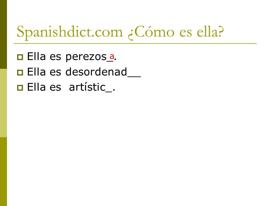 Spanishdict.com ¿Cómo es ella