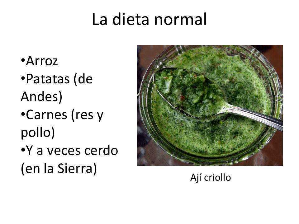 La dieta normal Arroz Patatas (de Andes) Carnes (res y pollo)