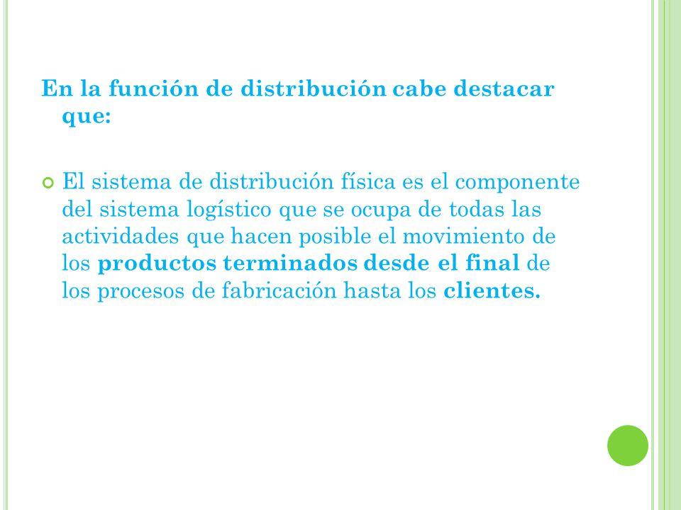 En la función de distribución cabe destacar que: