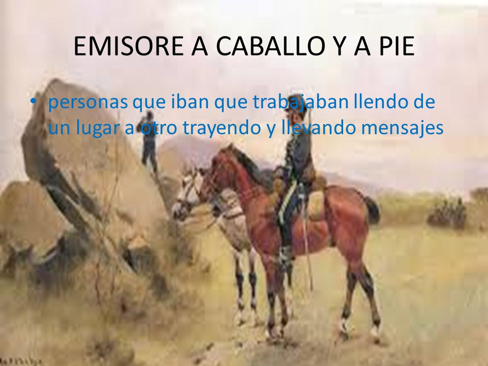 EMISORE A CABALLO Y A PIE