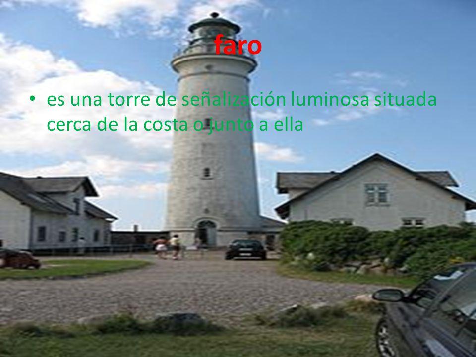 faro es una torre de señalización luminosa situada cerca de la costa o junto a ella