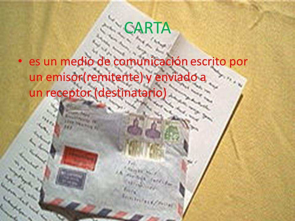 CARTA es un medio de comunicación escrito por un emisor(remitente) y enviado a un receptor (destinatario)