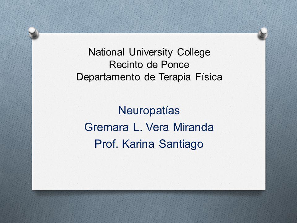 Neuropatías Gremara L. Vera Miranda Prof. Karina Santiago