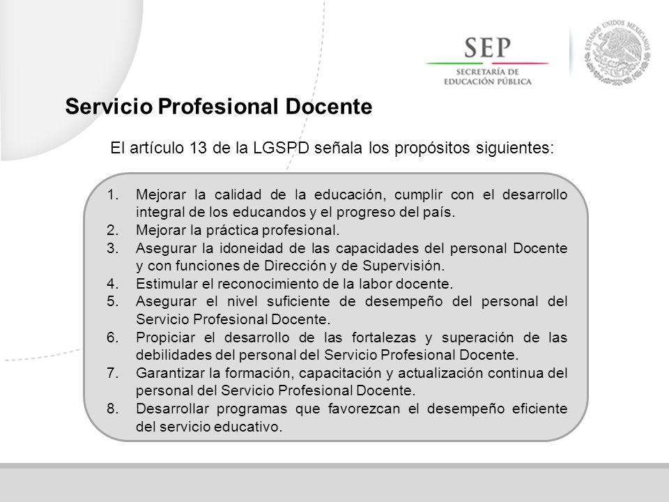 El artículo 13 de la LGSPD señala los propósitos siguientes: