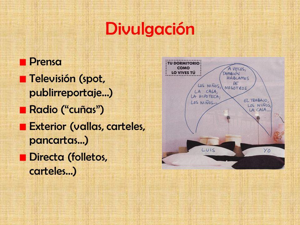 Divulgación Prensa Televisión (spot, publirreportaje…) Radio ( cuñas )