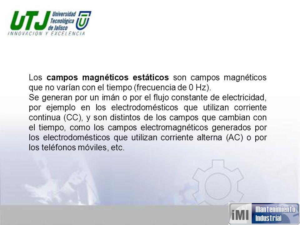 Los campos magnéticos estáticos son campos magnéticos que no varían con el tiempo (frecuencia de 0 Hz).
