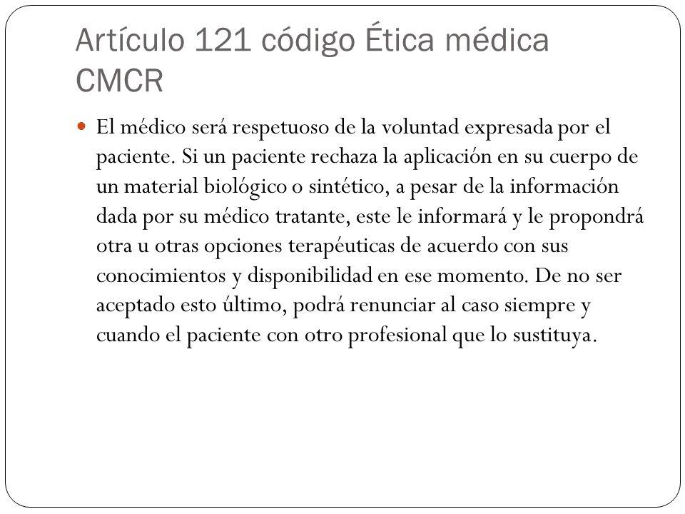 Artículo 121 código Ética médica CMCR