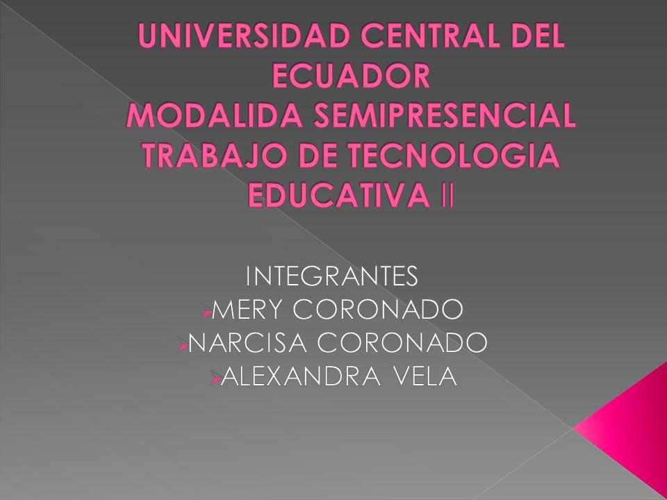 INTEGRANTES MERY CORONADO NARCISA CORONADO ALEXANDRA VELA