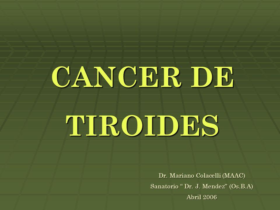CANCER DE TIROIDES Dr. Mariano Colacelli (MAAC)