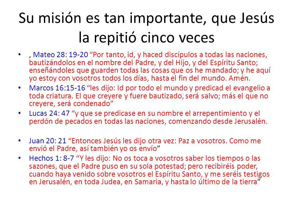 Su misión es tan importante, que Jesús la repitió cinco veces