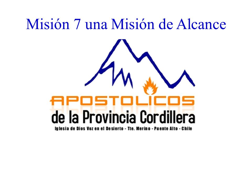 Misión 7 una Misión de Alcance