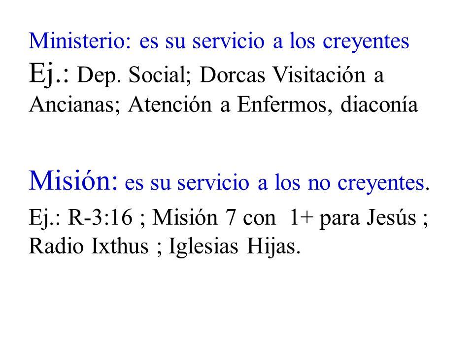 Misión: es su servicio a los no creyentes.
