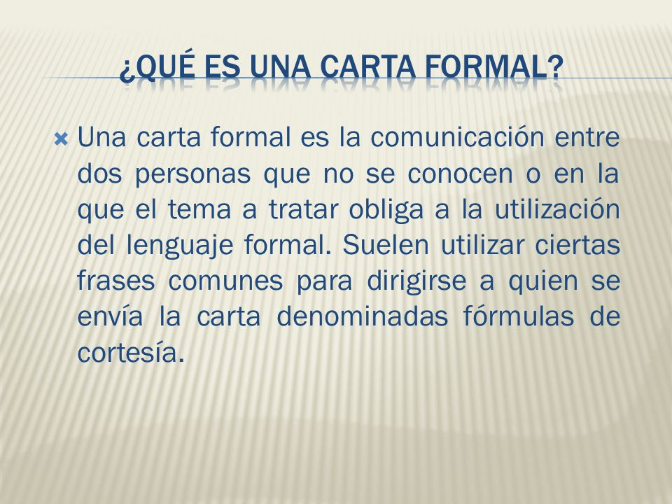 ¿QUÉ ES UNA CARTA FORMAL