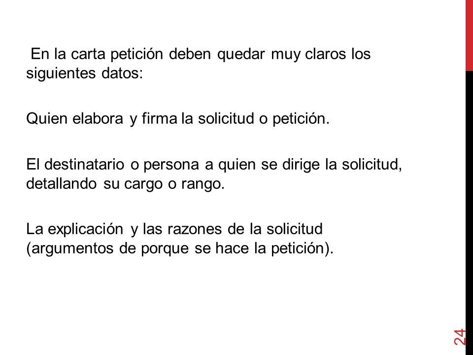En la carta petición deben quedar muy claros los siguientes datos: