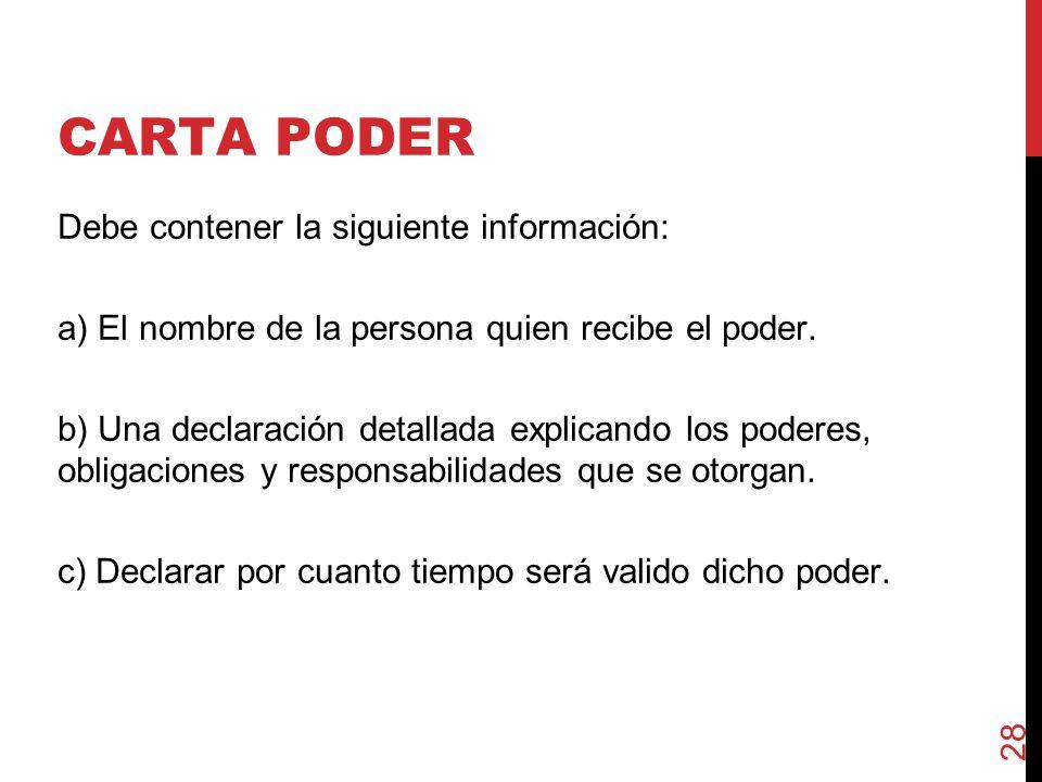 CARTA PODER Debe contener la siguiente información: