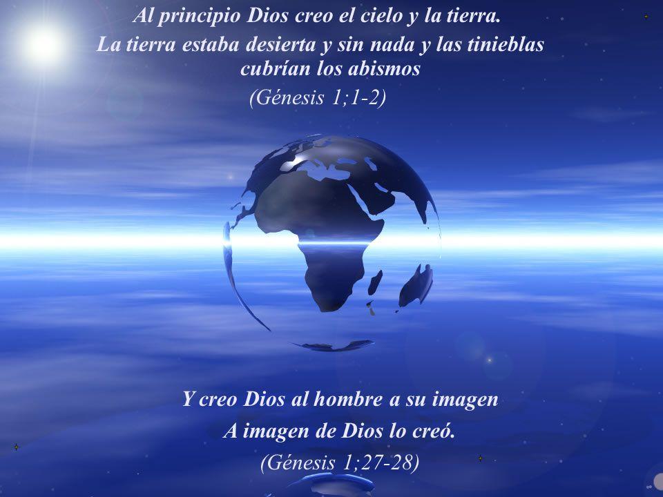 Al Principio Dios Creo El Cielo Y La Tierra.