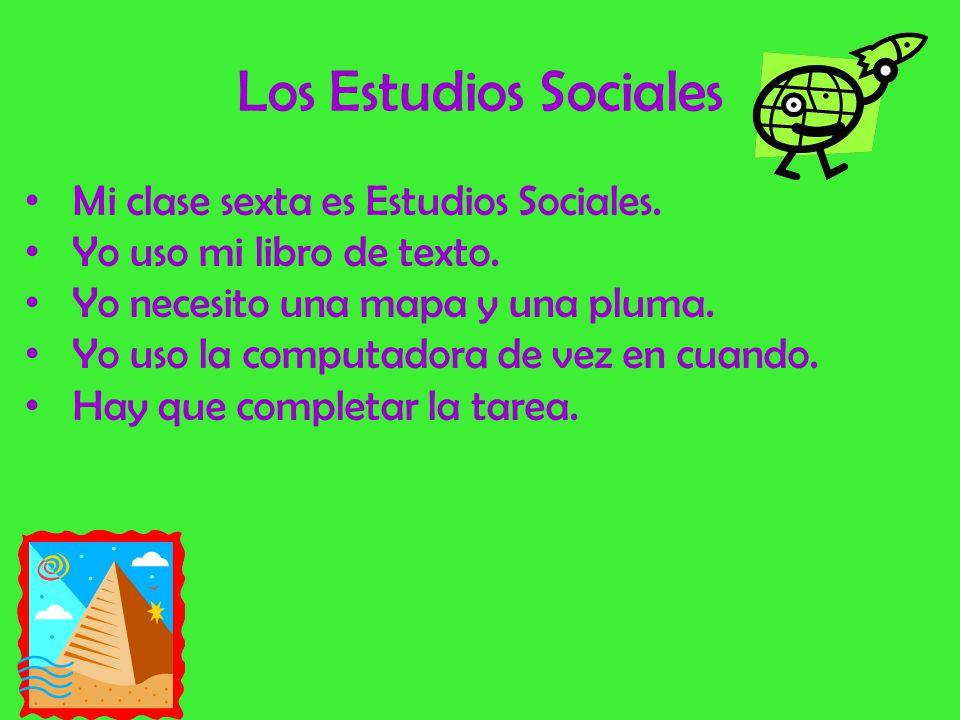 Los Estudios Sociales Mi clase sexta es Estudios Sociales.