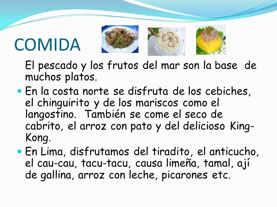 COMIDA El pescado y los frutos del mar son la base de muchos platos.