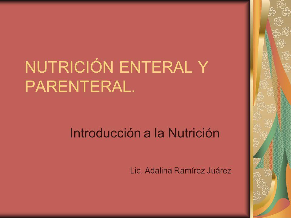 NUTRICIÓN ENTERAL Y PARENTERAL.