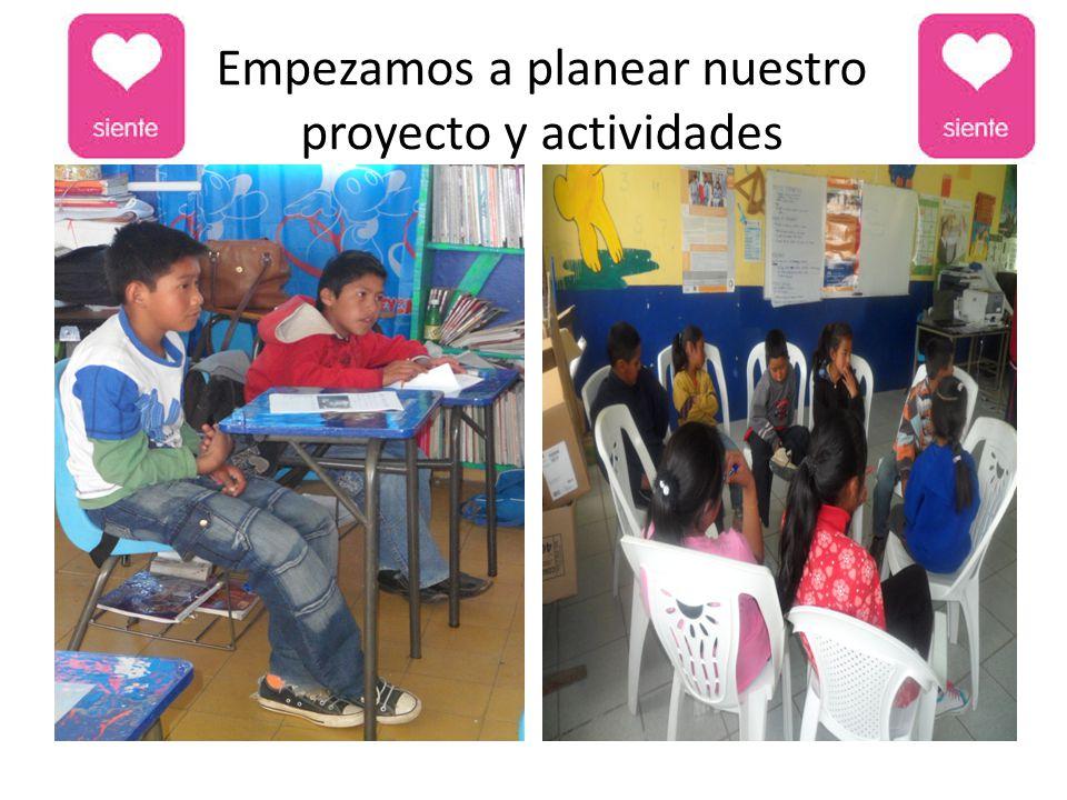 Empezamos a planear nuestro proyecto y actividades