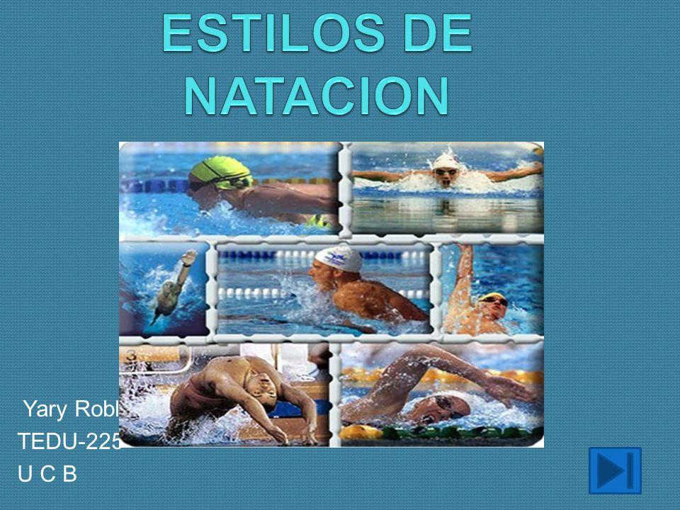 ESTILOS DE NATACION Yary Robles TEDU-225 U C B