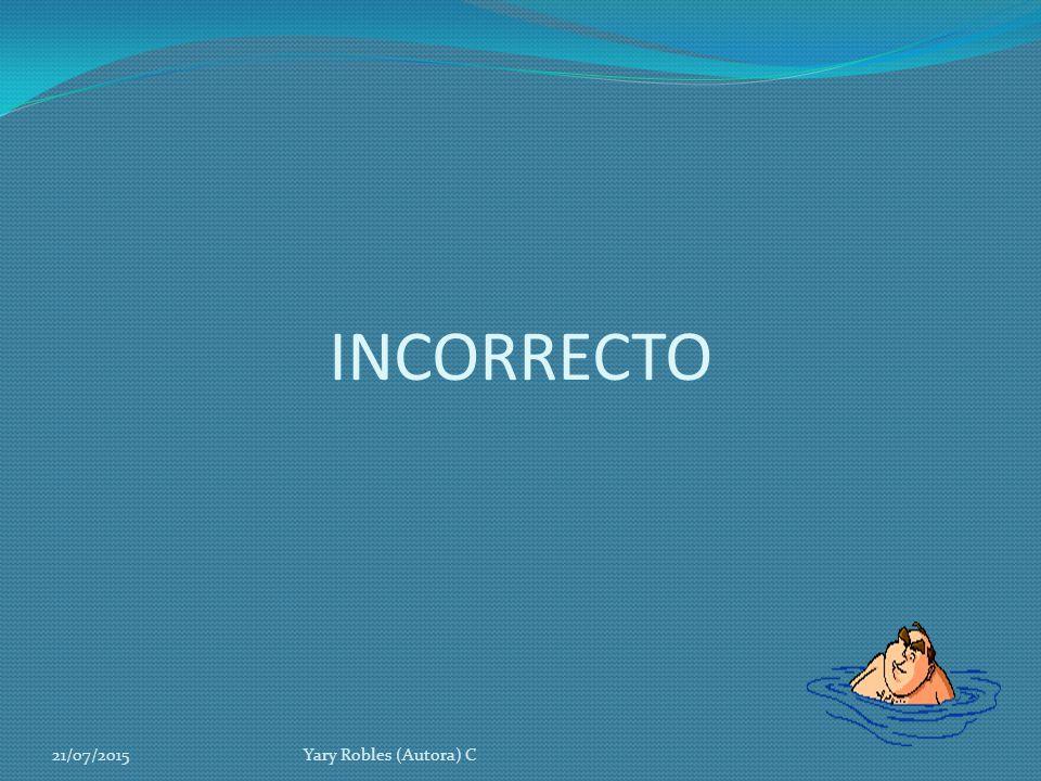 INCORRECTO 18/04/2017 Yary Robles (Autora) C