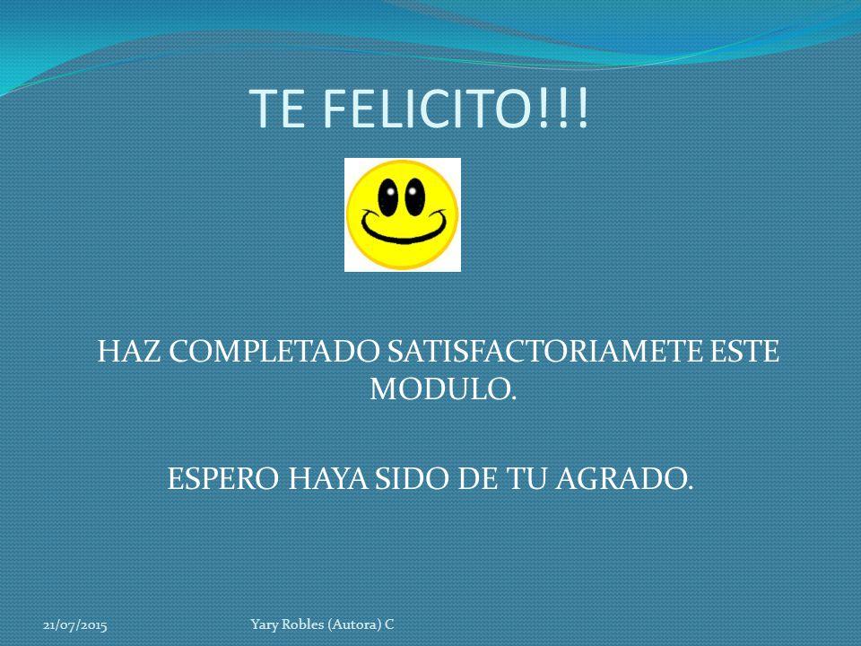 TE FELICITO!!! HAZ COMPLETADO SATISFACTORIAMETE ESTE MODULO.