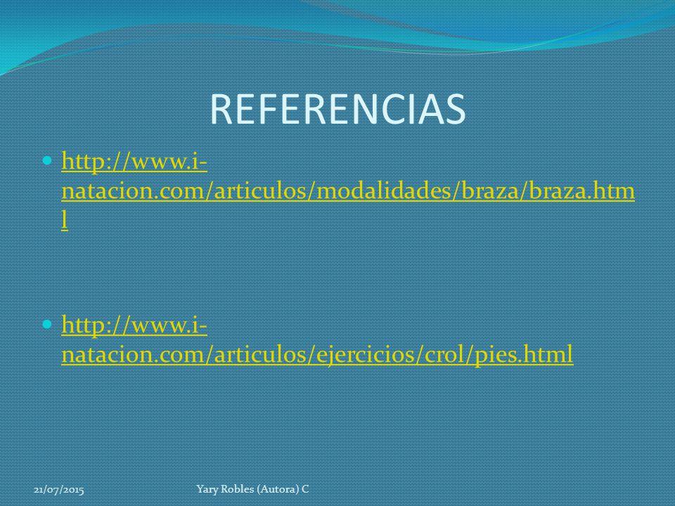 REFERENCIAS http://www.i-natacion.com/articulos/modalidades/braza/braza.html. http://www.i-natacion.com/articulos/ejercicios/crol/pies.html.