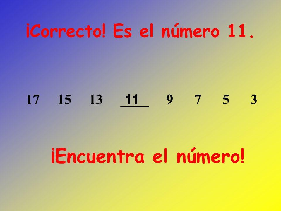 ¡Encuentra el número! ¡Correcto! Es el número 11.